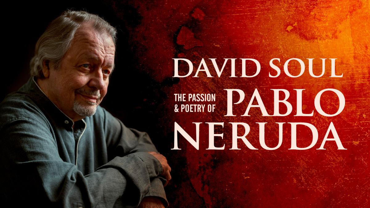 David Soul Pablo Neruda